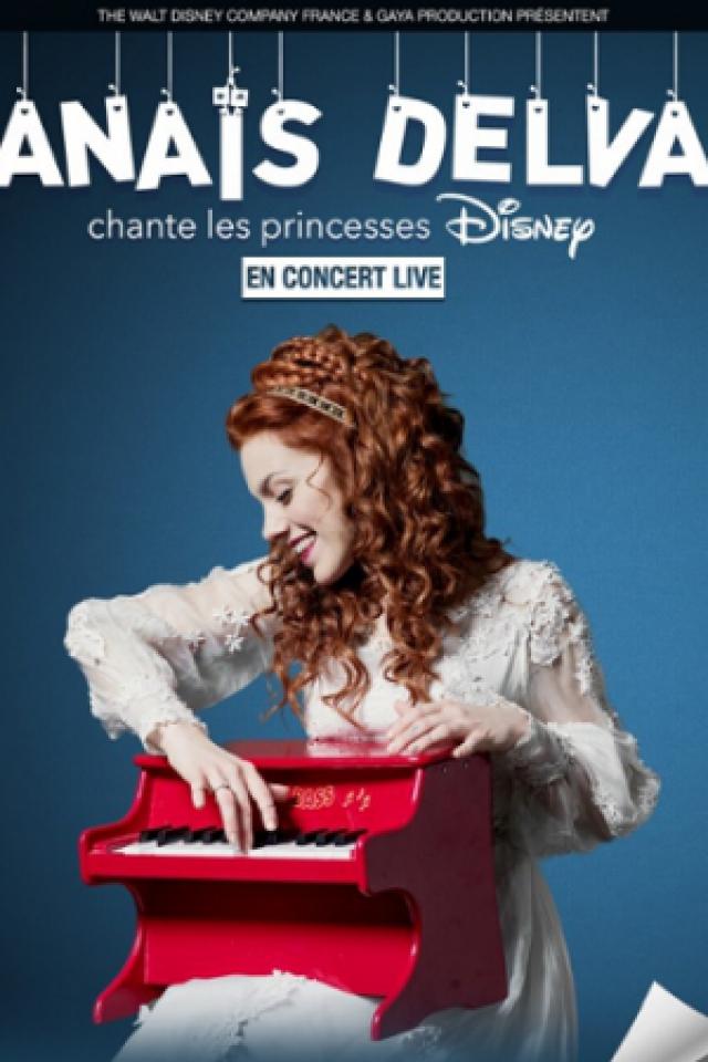 ANAÏS DELVA CHANTE LES PRINCESSES DISNEY @ Le Vinci - Centre des Congrès - TOURS