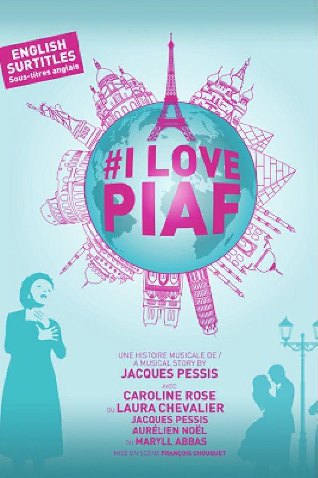 I LOVE PIAF @ Théâtre Trévise - Paris