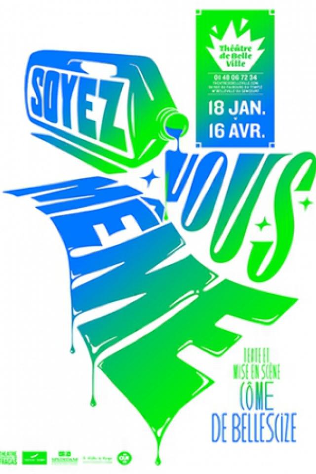 SOYEZ VOUS-MÊME @ THEATRE DE BELLEVILLE - PARIS