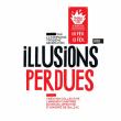 Théâtre ILLUSIONS PERDUES à PARIS @ THEATRE DE BELLEVILLE - Billets & Places