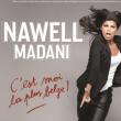 Spectacle NAWEL MADANI  - ''C'EST MOI LA PLUS BELGE'' à CANNES @ 02-2 GRAND AUDITORIUM - Billets & Places