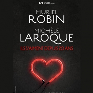 Spectacle MURIEL ROBIN - MICHELE LAROQUE
