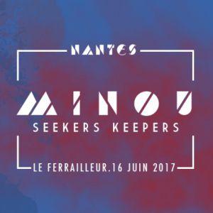Minou + Seekers Keepers @ Le Ferrailleur - Nantes