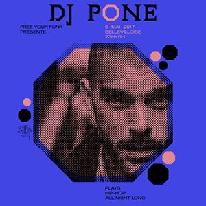 Soirée FREE YOUR FUNK : DJ PONE ALL NIGHT LONG