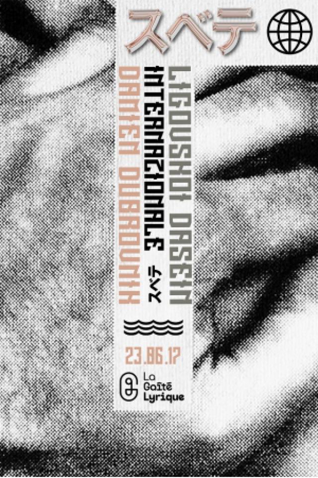 SUBVERSIF: DAMIEN DUBROVNIK+INTERNAZIONALE+LIGOVSKOI+DASEIN @ La Gaîté Lyrique - Paris