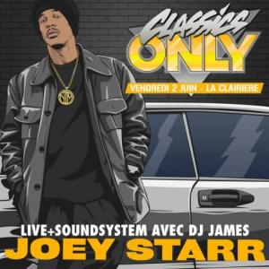 Soirée CLASSICS ONLY à La Clairière: Joey Starr Live