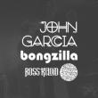 John Garcia + Bongzilla + Boss Keloid + Chubby TBKM | Nantes