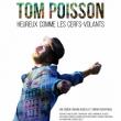 Concert TOM POISSON - HEUREUX COMME LES CERFS-VOLANTS