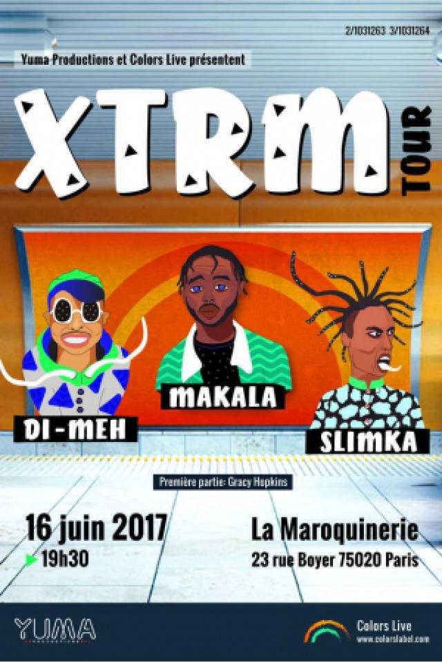 XTRM TOUR : DI MEH, MAKALA, SLIMKA @ La Maroquinerie - PARIS