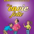 Théâtre UNE ENVIE FOLLE