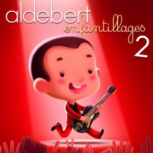 Concert ALDEBERT - ENFANTILLAGES 2