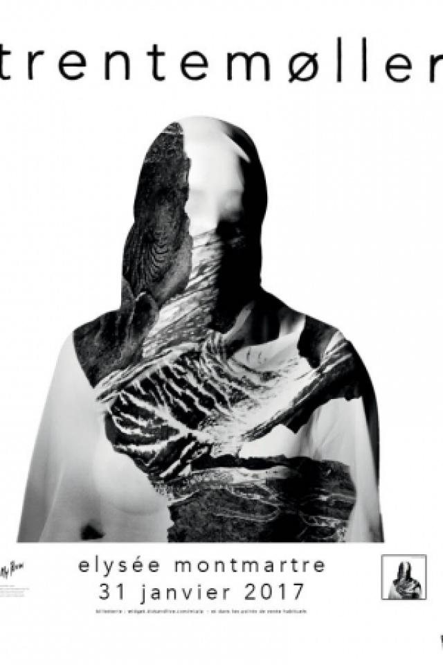 TRENTEMØLLER LIVE - ÉLYSÉE MONTMARTRE @ ELYSEE MONTMARTRE - PARIS