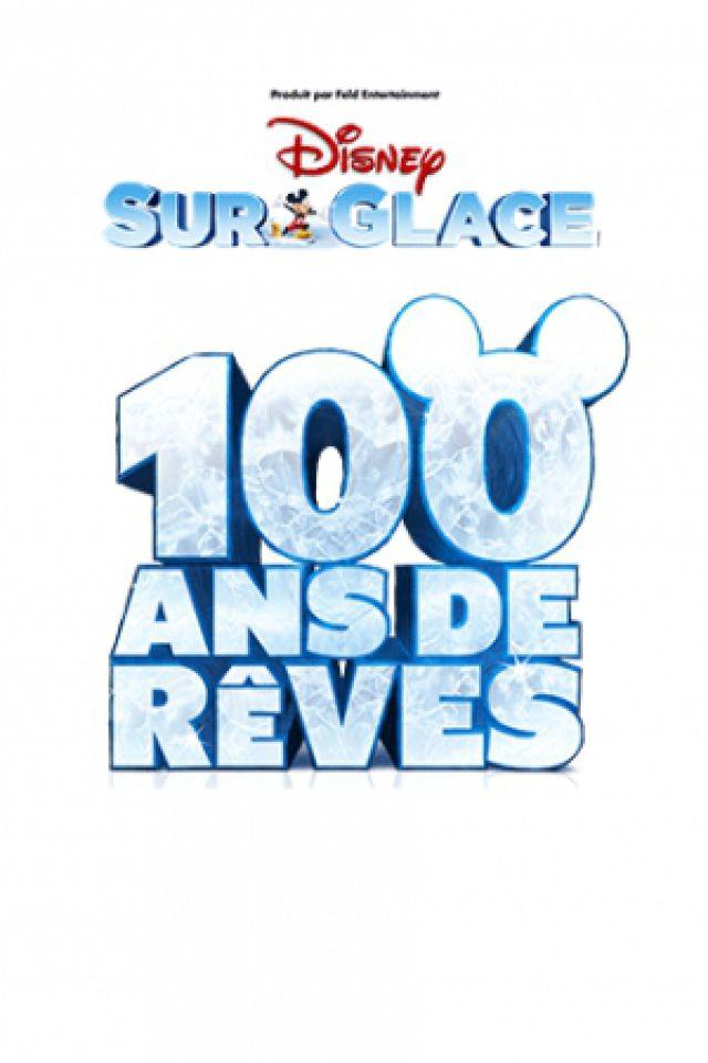 DISNEY SUR GLACE - 100 ANS DE REVES @ Halle Tony Garnier - LYON