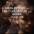 Soirée PANTHA DU PRINCE (LIVE) - CHRISTIAN LÖFFLER (LIVE) - MOOMIN