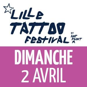 LILLE TATTOO 2017 - DIMANCHE 2 AVRIL @ Le Grand Sud - LILLE