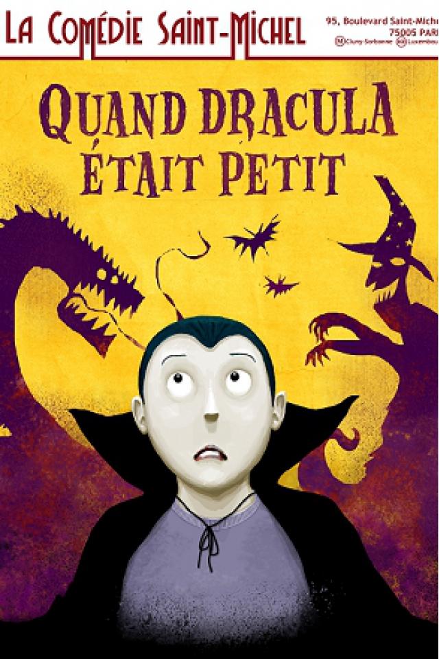 Quand Dracula était Petit... @ La Comédie Saint Michel - Petite salle - PARIS