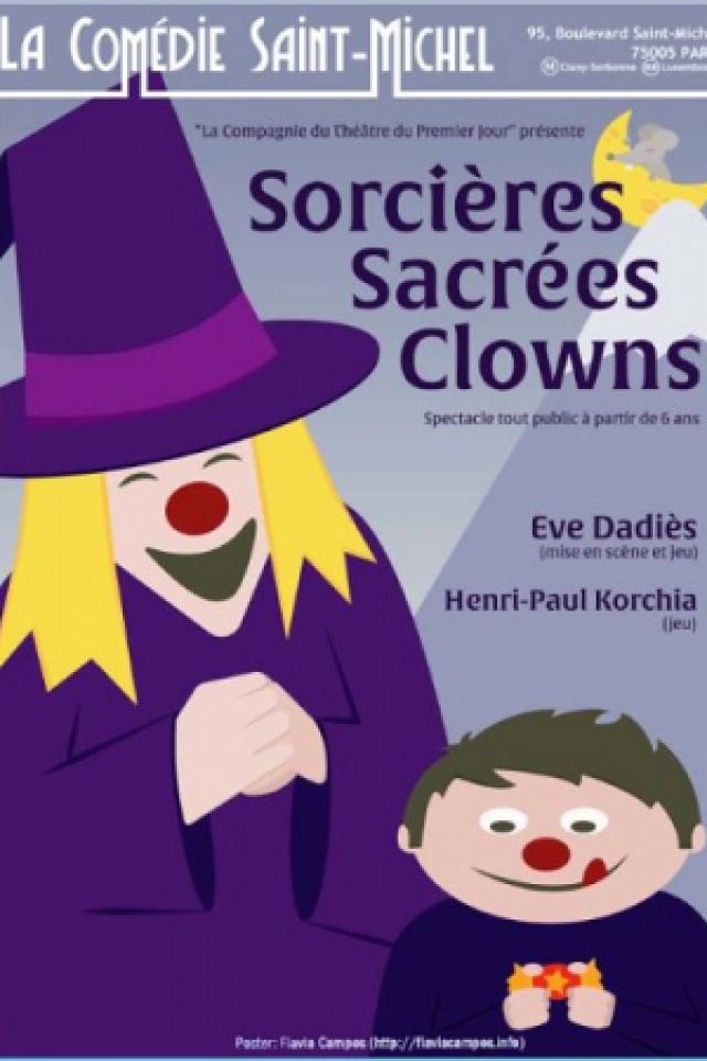 Sorcières Sacrées Clowns @ La Comédie Saint Michel - Petite salle - PARIS