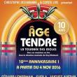 """AGE TENDRE """"Nouvelle Tournée 2016"""""""