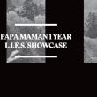 Concert PAPA MAMAN 1 YEAR : L.I.E.S SHOWCASE
