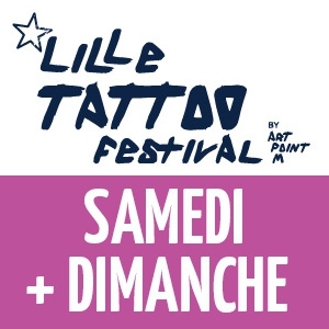 LILLE TATTOO 2017 - PASS 2 JOURS @ Le Grand Sud - LILLE