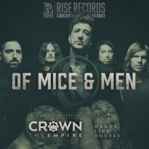 Concert OF MICE AND MEN + CROWN THE EMPIRE + HANDS LIKE HOUSES