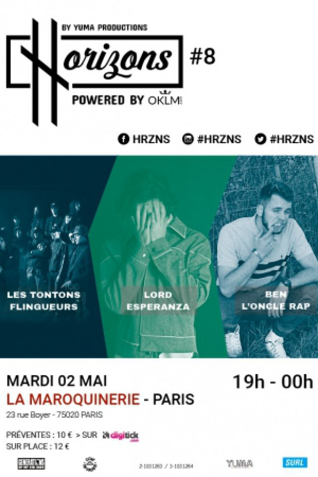 HRZNS #8 LES TONTONS FLINGUEURS - LORD ESPERANZA -BEN L'ONCLE RAP @ La Maroquinerie - PARIS