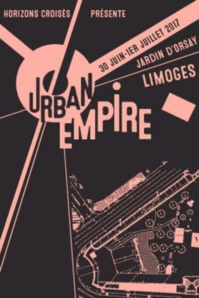 Urban Empire - Pass 2 jour @ Jardin d'Orsay - LIMOGES