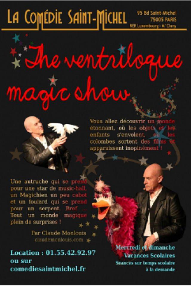 The Ventriloque Magic Show @ La Comédie Saint Michel - Grande salle - PARIS