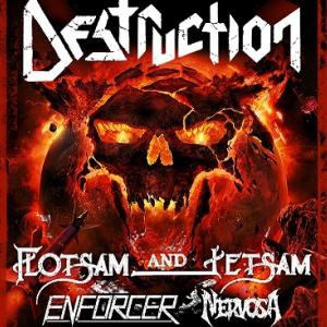 Concert DESTRUCTION + FLOTSAM & JETSAM + ENFORCER + NERVOSA