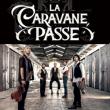 LA CARAVANE PASSE & La Clé de Sous-Sol en concert