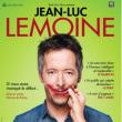 """JEAN LUC LEMOINE - """"Si vous avez manqué le début"""""""