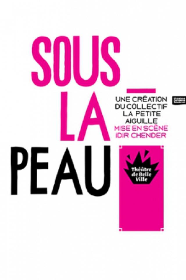 SOUS LA PEAU @ THEATRE DE BELLEVILLE - PARIS