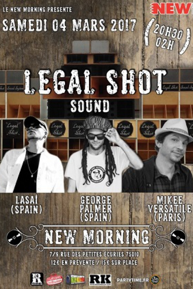 Legal Shot Sound Guest Mikee Versatile, Lasai et George Palmer ! @ New Morning - Paris