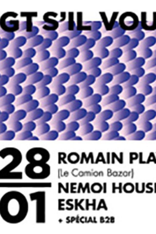 JUSTE UN DOIGT S'IL VOUS PLAIT/ ROMAIN PLAY + NEMOI HOUSE + ESKHA @ Petit Bain - PARIS