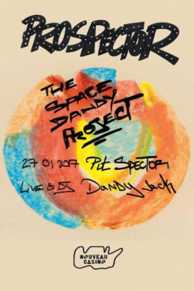 Prospector // The Space Dandy Project (Dandy Jack & Pit Spector) @ Le Nouveau Casino - Paris