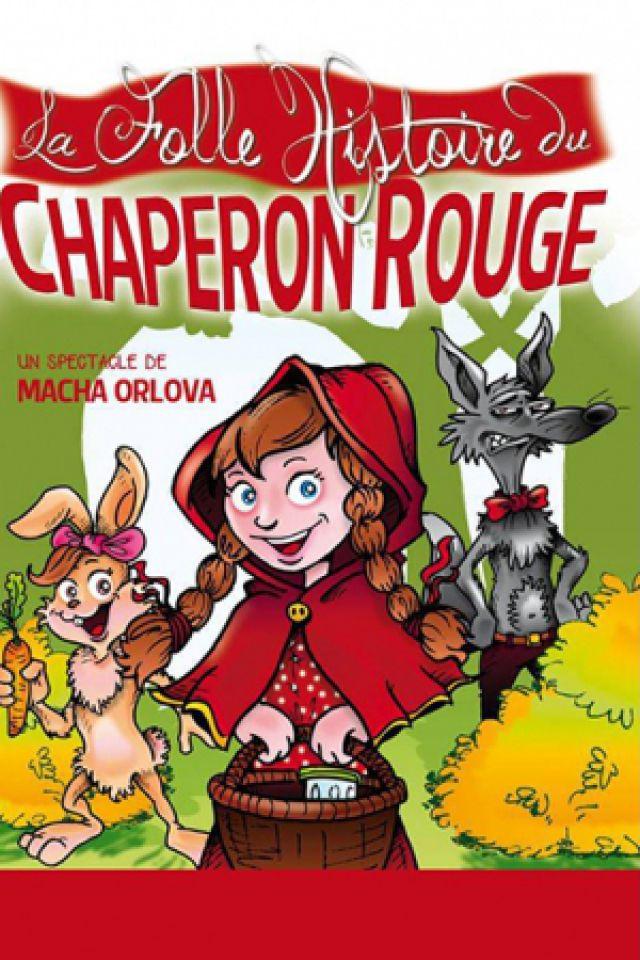 La folle histoire du Chaperon Rouge @ Essaïon Théâtre - Paris