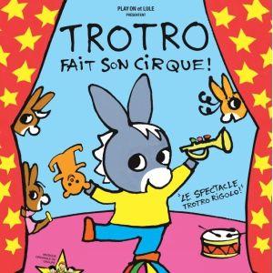 Spectacle trotro fait son cirque rouen th tre des - Trotro fait de la musique ...