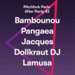 Festival RBMA Pitchfork After Party #2 : Bambounou, Jacques, Pangaea...