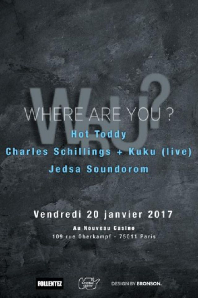 Billets  Where are You ? / Charles Schillings, Hot Toddy, Jedsa Soundorom - Le Nouveau Casino