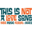 Festival THIS IS NOT A LOVE SONG : JOUR 2 @ PALOMA, NIMES - 30 Mai 2014