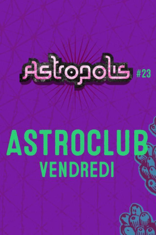 ASTROPOLIS 2017 / ASTROCLUB @ La Suite - BREST