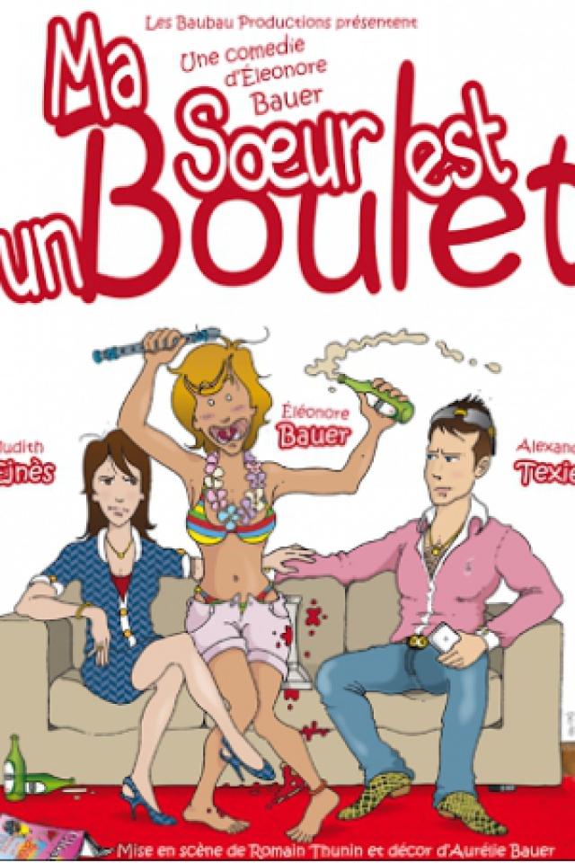 Billets Ma Soeur est un Boulet - Théâtre de Jeanne