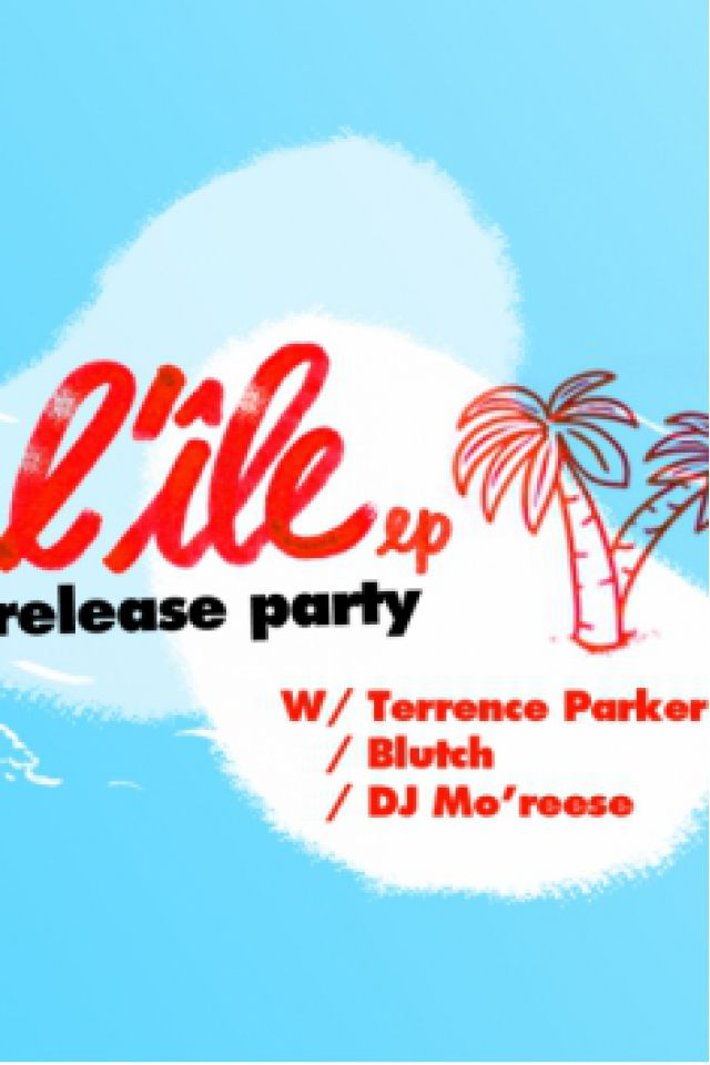 L'ILE RELEASE PARTY - BREST w/ Terrence Parker, Blutch, Mo'Reese @ CABARET VAUBAN - Brest