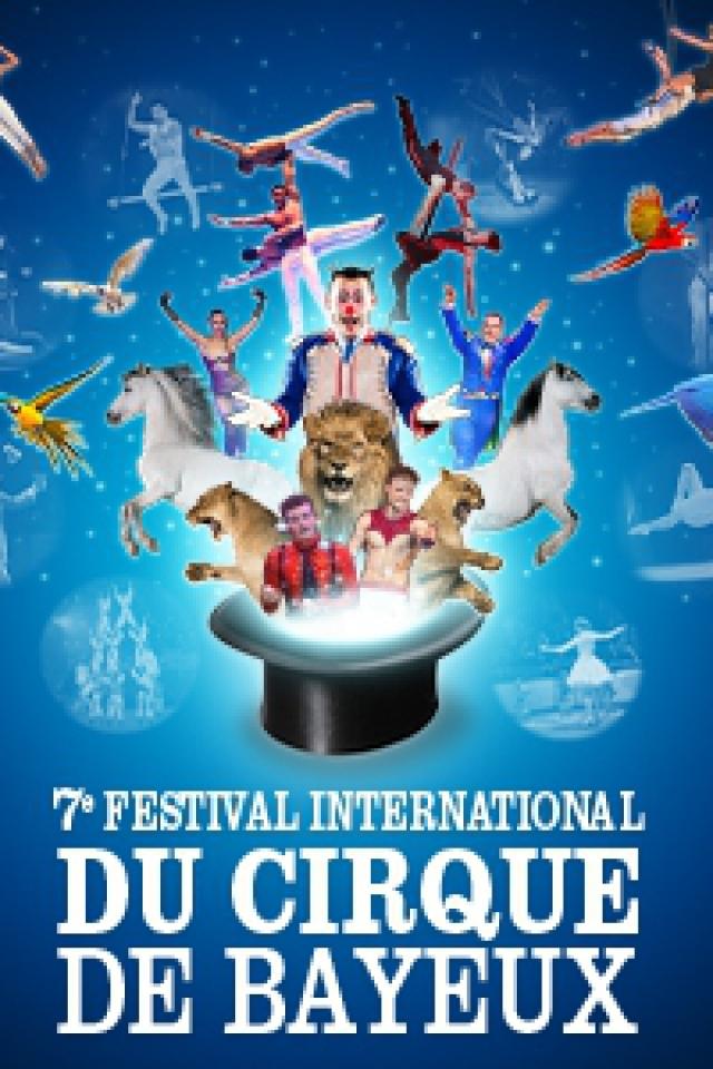 7ème Festival International du Cirque de Bayeux  @ Cirque de Bayeux - BAYEUX