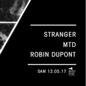 Soirée Classic As Fvck w/ Stranger // MTD // Robin Dupont