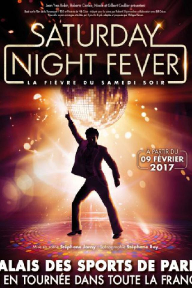 SATURDAY NIGHT FEVER @ Zénith Arena  - LILLE