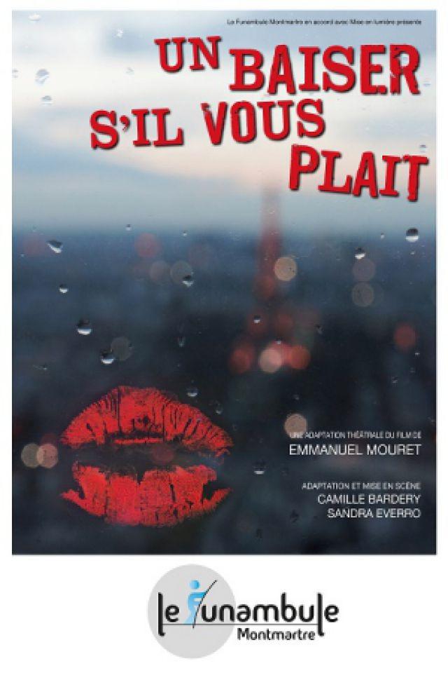UN BAISER S'IL VOUS PLAIT @ Le Funambule Montmartre - PARIS
