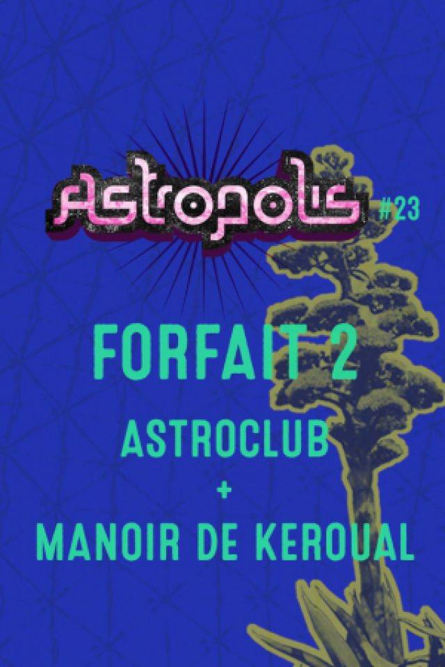 ASTROPOLIS 2017 / FORFAIT 2: MANOIR DE KEROUAL + ASTROCLUB @ La SUITE  / Manoir de Keroual - Brest
