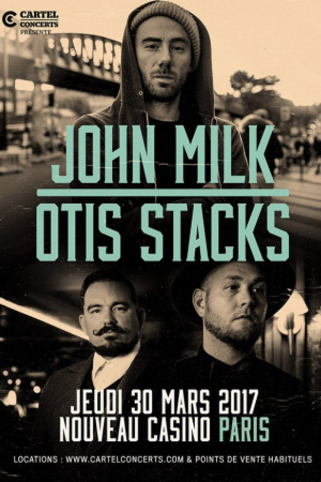 OTIS STACKS + JOHN MILK @ Le Nouveau Casino - Paris