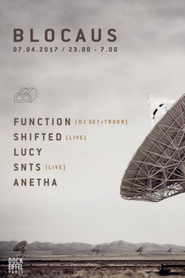 Concert BLOCAUS w/ Function, Shifted live, Lucy, SNTS live & Anetha à Aubervilliers @ DOCK EIFFEL - Billets & Places